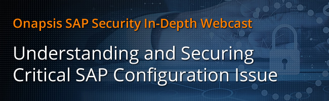 Understanding and Securing Critical SAP Configuration Issue